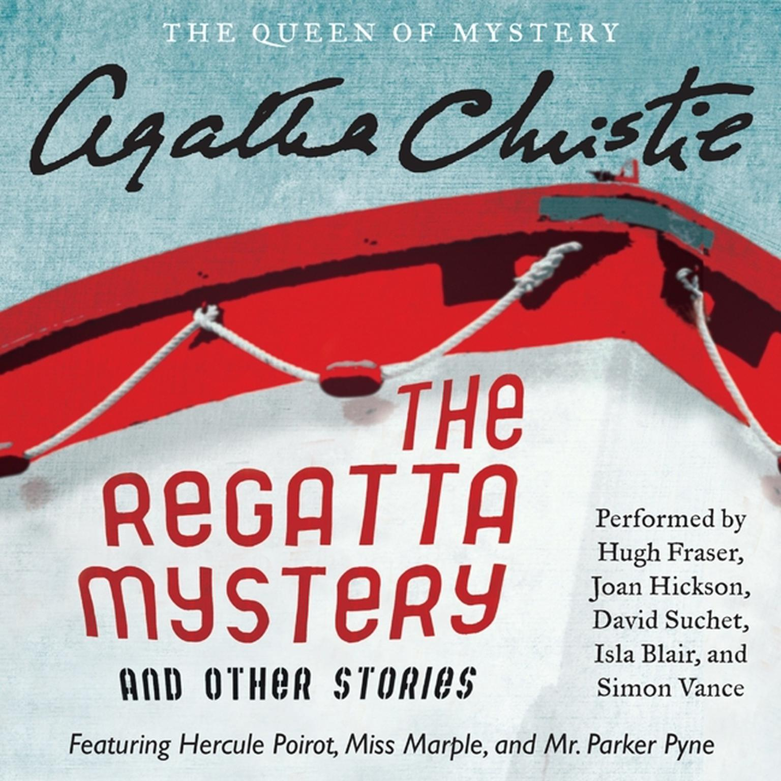Printable The Regatta Mystery and Other Stories: Featuring Hercule Poirot, Miss Marple, and Mr. Parker Pyne Audiobook Cover Art