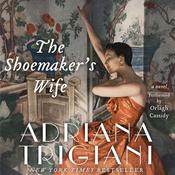 The Shoemaker's Wife: A Novel Audiobook, by Adriana Trigiani