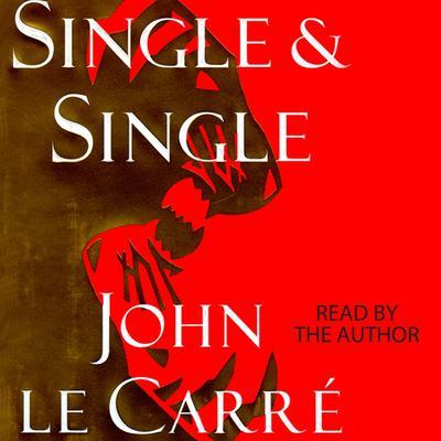 Single & Single Audiobook, by John le Carré