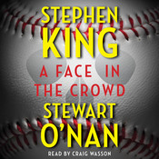 A Face in the Crowd Audiobook, by Stephen King, Stewart O'Nan