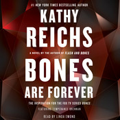 Bones Are Forever: A Novel, by Kathy Reichs