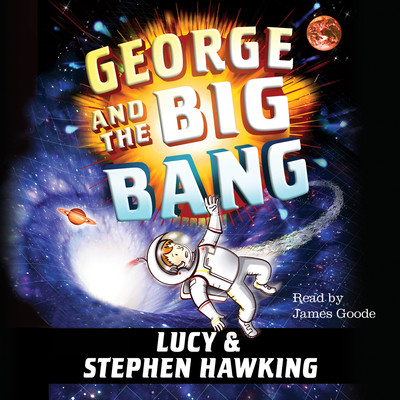 George and the Big Bang Audiobook, by Stephen Hawking