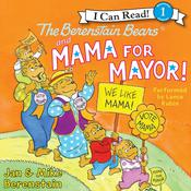 The Berenstain Bears and Mama for Mayor!, by Jan Berenstain, Mike Berenstain