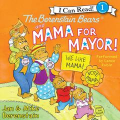 The Berenstain Bears and Mama for Mayor! Audiobook, by Jan Berenstain, Mike Berenstain