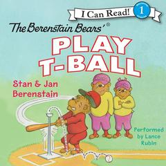 The Berenstain Bears Play T-Ball Audiobook, by Jan Berenstain, Stan Berenstain