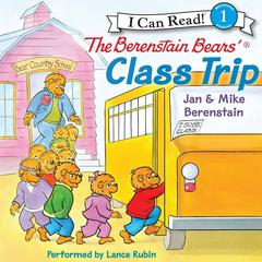 The Berenstain Bears Class Trip Audiobook, by Jan Berenstain, Mike Berenstain