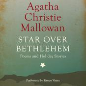 Star Over Bethlehem and Other Stories: Poems and Holiday Stories Audiobook, by Agatha Christie