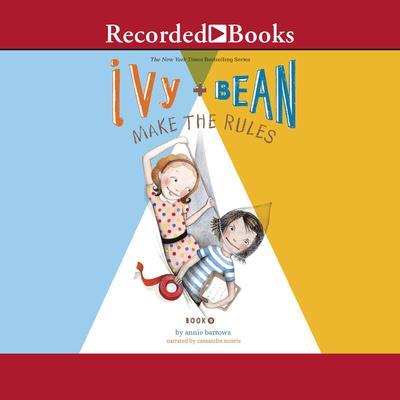 Ivy and Bean Make the Rules Audiobook, by Annie Barrows