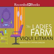 The Ladies Farm Audiobook, by Viqui Litman
