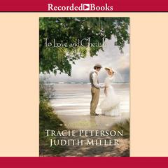 To Love and Cherish Audiobook, by Judith Miller, Tracie Peterson