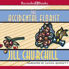 The Accidental Florist Audiobook, by Jill Churchill