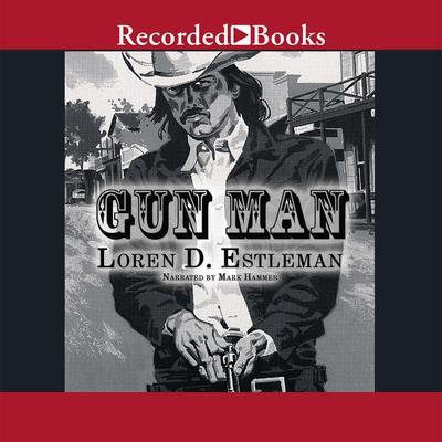 Gun Man Audiobook, by Loren D. Estleman