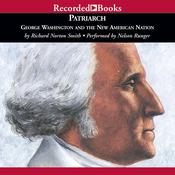 Patriarch: George Washington and the New American Nation Audiobook, by Richard Norton Smith