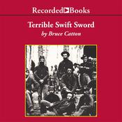 Terrible Swift Sword, by Bruce Catton