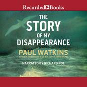 The Story of My Disappearence Audiobook, by Paul Watkins
