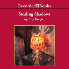 Stealing Shadows Audiobook, by Kay Hooper