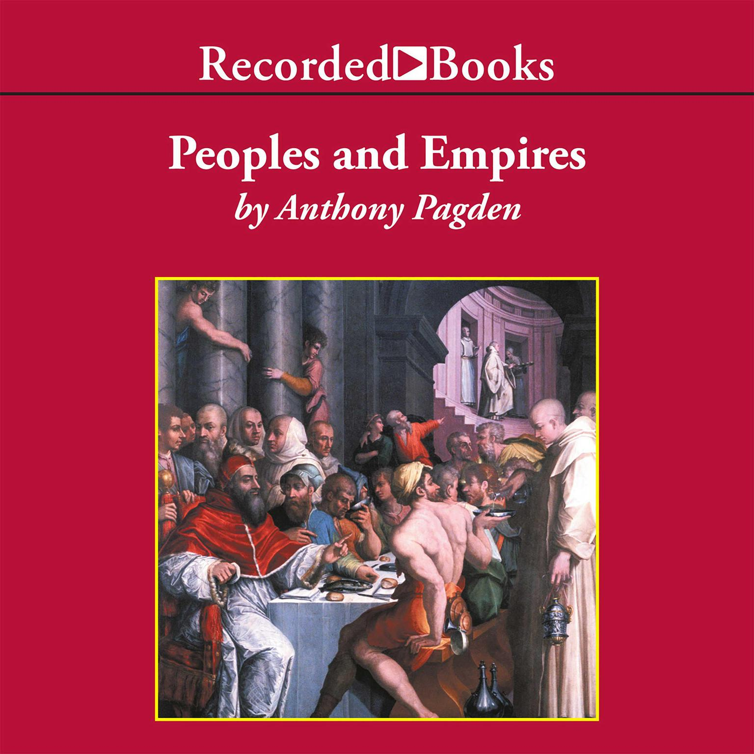 Printable Peoples and Empires: A Short History of European Migration, Exploration, and Conquest, from Greece to the Present Audiobook Cover Art