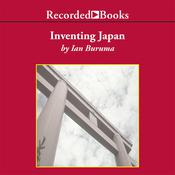 Inventing Japan: 1853–1964 Audiobook, by Ian Buruma