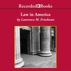 Law in America: A Short History Audiobook, by Lawrence Friedman