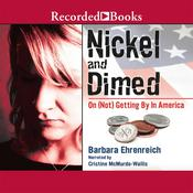 Nickel and Dimed: On (Not) Getting By in America, by Barbara Ehrenreich