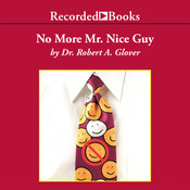 No More Mr. Nice Guy Audiobook, by Robert A. Glover
