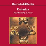 Evolution: The Remarkable History of a Scientific Theory Audiobook, by Edward J. Larson