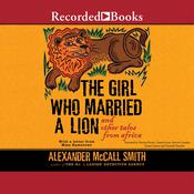 The Girl Who Married a Lion: And Other Tales from Africa, by Alexander McCall Smith