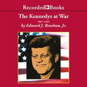 The Kennedys at War, by Edward Renehan