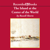 The Island at the Center of the World: The Epic Story of Dutch Manhattan and the Forgotten Colony That Shaped America, by Russell Shorto
