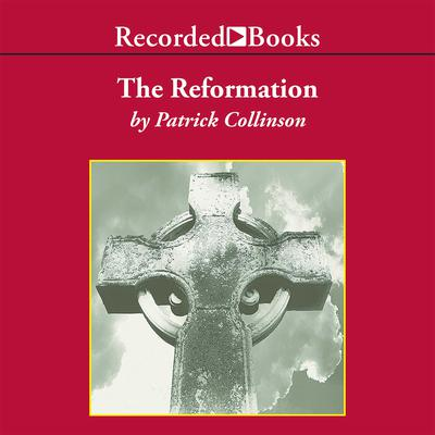 The Reformation: A History Audiobook, by Patrick Collinson