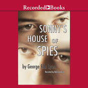 Sonny's House of Spies Audiobook, by George Ella Lyon