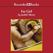 Fat Girl: A True Story Audiobook, by Judith Moore