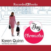 The Ivy Chronicles, by Karen Quinn