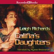 Califias Daughters Audiobook, by Leigh Richards
