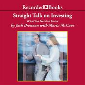 Straight Talk on Investing: What You Need to Know, by Jack Brennan