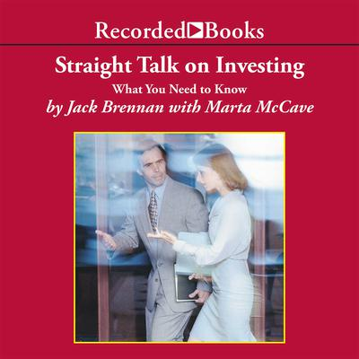 Straight Talk on Investing: What You Need to Know Audiobook, by Jack Brennan