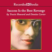Success Is the Best Revenge Audiobook, by Danita Carter