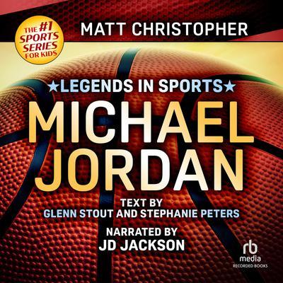 Legends in Sports: Michael Jordan Audiobook, by