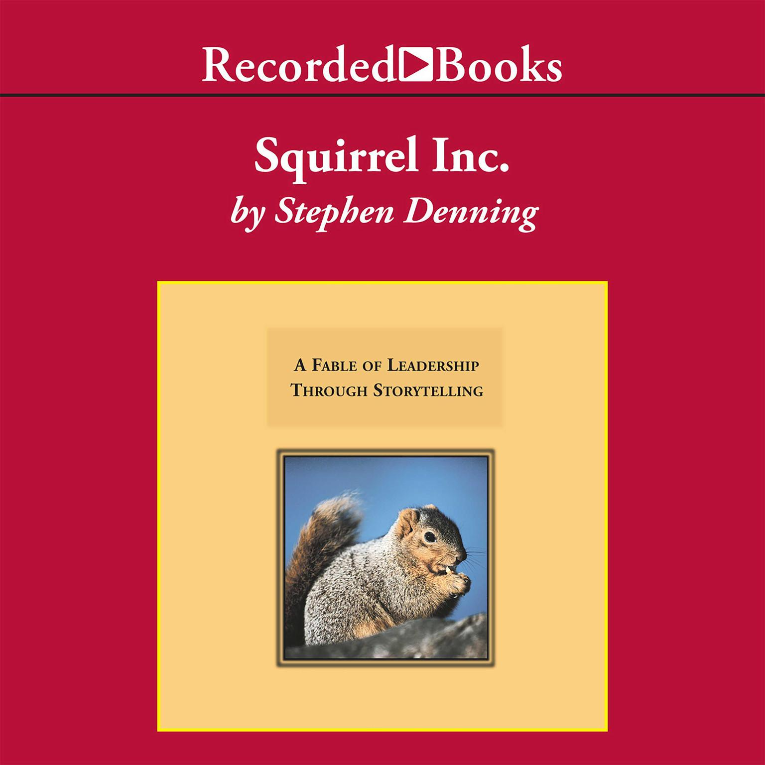 Printable Squirrel, Inc.: A Fable of Leadership through Storytelling Audiobook Cover Art