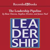 The Leadership Pipeline: How to Build the Leadership Powered Company Audiobook, by Stephen Drotter, James Noel, Ram Charan