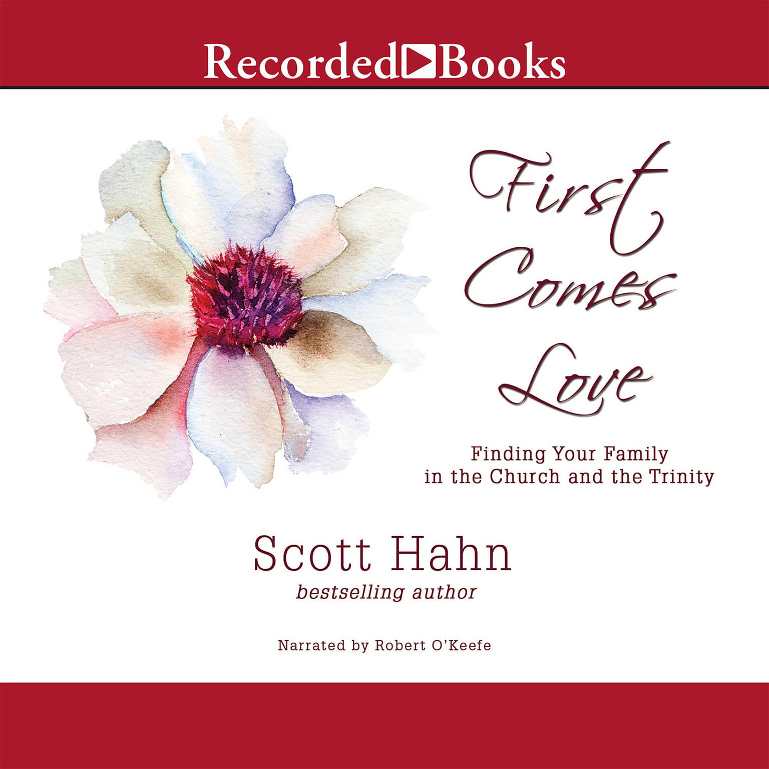 Printable First Comes Love: Finding Your Family in the Church and the Trinity Audiobook Cover Art