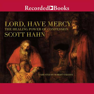 Lord, Have Mercy Audiobook, by Scott Hahn