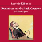 Reminiscences of a Stock Operator Audiobook, by Edwin Lefevre, Rick Rohan