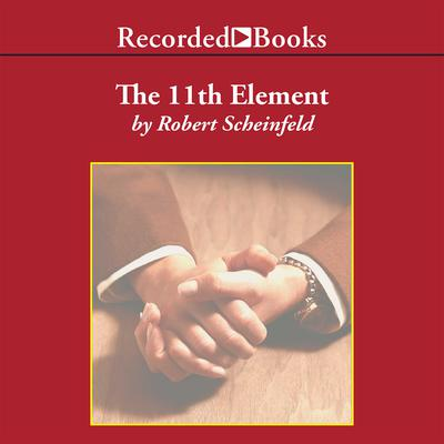 The 11th Element: The Key to Unlocking Your Master Blueprint for Wealth and Success Audiobook, by