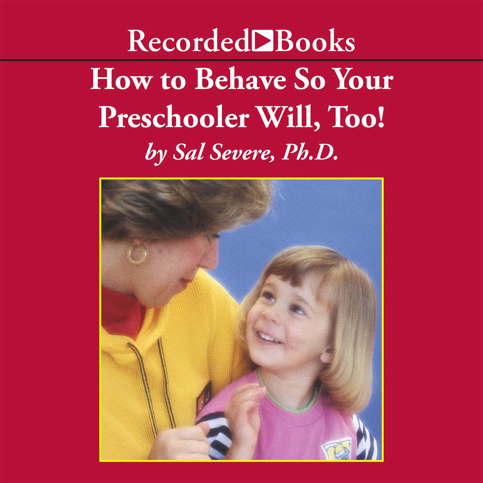 Printable How to Behave So Your Preschooler Will, Too! Audiobook Cover Art