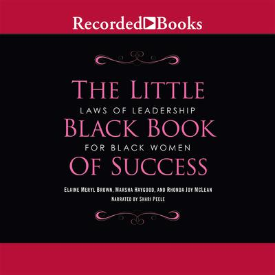 Little Black Book of Success: Laws of Leadership for Black Women Audiobook, by Elaine Meryl Brown
