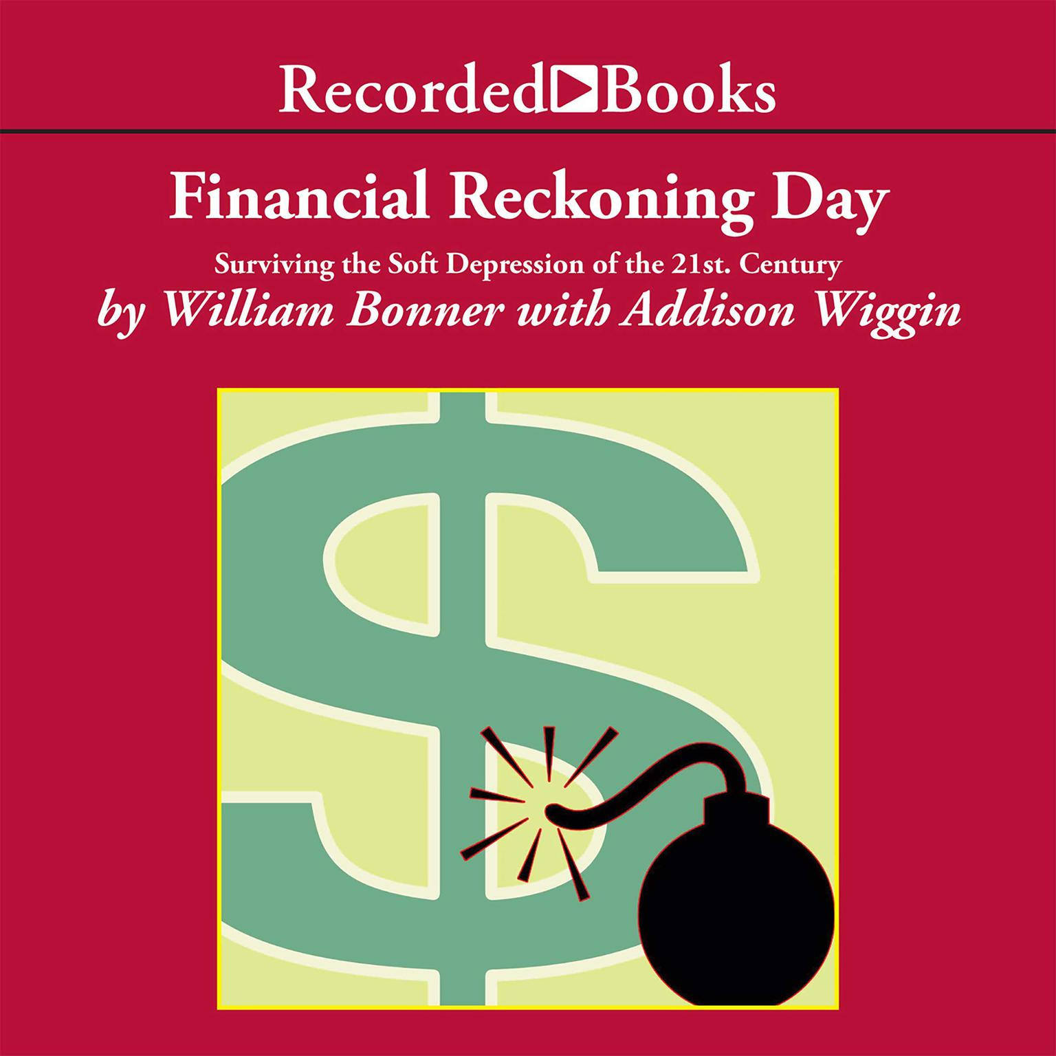 Printable Financial Reckoning Day: Surviving the Soft Depression of the 21st Century Audiobook Cover Art