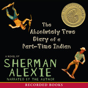 The Absolutely True Diary of a Part-Time Indian, by Sherman Alexi