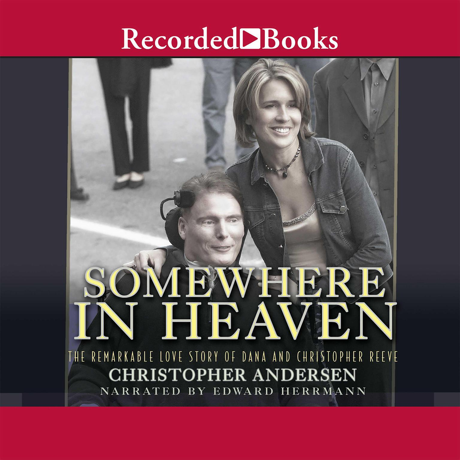 Printable Somewhere in Heaven: The Remarkable Love Story of Dana and Christopher Reeve Audiobook Cover Art