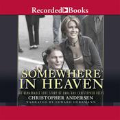 Somewhere in Heaven: The Remarkable Love Story of Dana and Christopher Reeve Audiobook, by Christopher Andersen